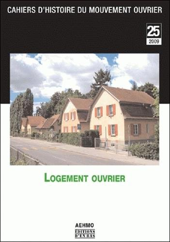 Cahiers d'histoire du mouvement ouvrier, N° 25 : Logement ouvrier par Claire Piguet