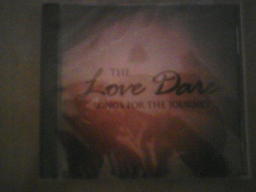 The Love Dare Songs for the Journey by Tenth Avenue North, Matt Redman, Kari Jobe, Billy Goodwin, John Waller, Mark Har (0100-01-01) (John Waller-cd)