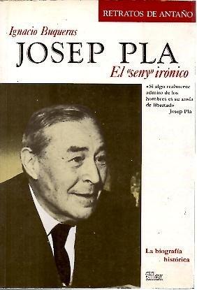 """Josep Pla. El """"seny"""" irónico (Retratos de antaño)"""