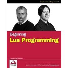 Beginning Lua Programming (Programmer to Programmer)