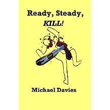 Ready, Steady, KILL!