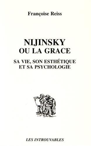 Nijinsky ou la grâce : Sa vie, son esthétique et sa psychologie par From Editions L'Harmattan