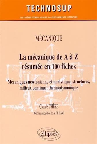 La Mcanique de A  Z en 100 Fiches Mcaniques Newtonienne et Analytique Milieux Continus Niveau B