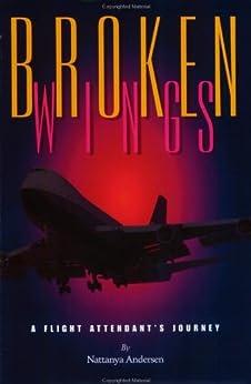 Broken Wings: A Flight Attendant's Journey by [Andersen, Nattanya]