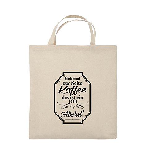 Comedy Bags - Geh mal zur Seite Kaffee das ist ein Job für Alkohol! - Jutebeutel - kurze Henkel - 38x42cm - Farbe: Schwarz / Silber Natural / Schwarz