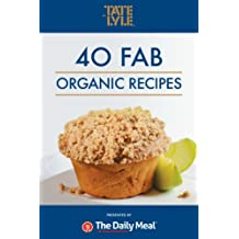 40 Fab Organic Recipes sponsored by Tate & Lyle (English Edition)