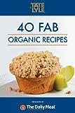 40 Fab Organic Recipes sponsored by Tate & Lyle (English Edition)