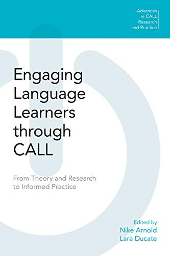 Engaging Language Learners through CALL (Advances in CALL Research and Practice) - Nike Store