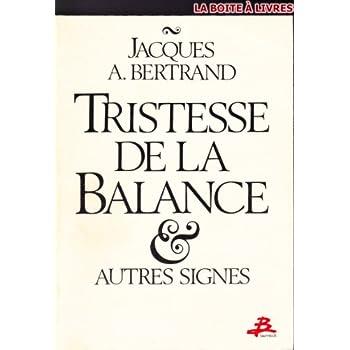 Tristesse de la Balance & autres signes