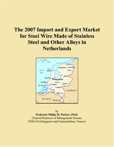 The 2007 Import and Export Market for Steel Wire Made of Stainless Steel and Other Alloys in Netherlands