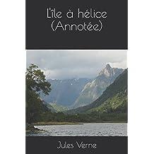 L'île à hélice (Annotée) (Voyages extraordinaires, Band 47)