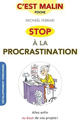Stop à la procrastination, c'est ma...