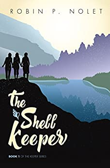 The Shell Keeper (Keeper Series Book 1) (English Edition) di [Nolet, Robin P.]