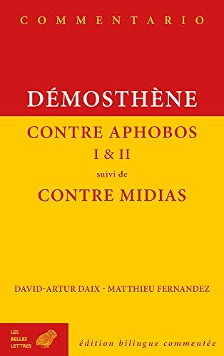 Contre Aphobos I et II suivi de Contre Midias par Démosthène