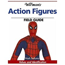 Warman's Action Figures Field Guide: Values and Identification (Warman's Field Guides) by Mark Bellomo (2006-11-24)