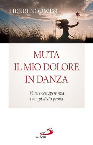 Henri Pozzi - Muta il mio dolore in danza. Vivere