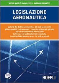 Legislazione aeronautica. Le fonti del diritto aeronautico, gli enti aeronautici, gli aeromobili e gli aeroporti, l'omologazione del velivolo...