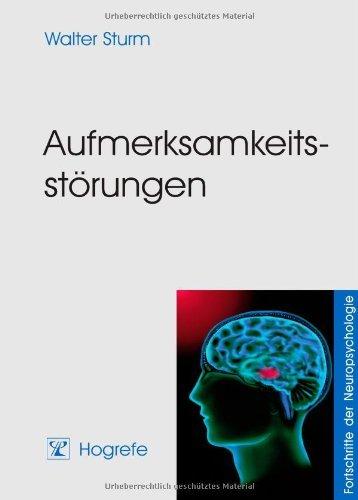 Aufmerksamkeitsstörungen (Fortschritte der Neuropsychologie)