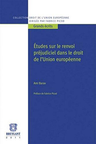 Études sur le renvoi préjudiciel dans le droit de l'Union européenne par Ami Barav