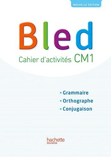 Bled CM1 - Cahier élève - Edition 2017 par Daniel Berlion