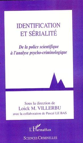 Identification et sérialité : De la police scientifique à l'analyse psycho-criminologique