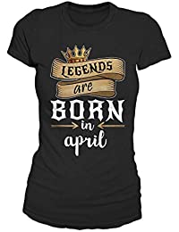Legends Are Born In April Geburtstag Geschenk T-Shirt Damen