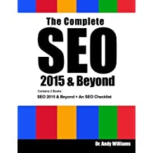 The Complete SEO 2015 & Beyond: SEO 2015 & Beyond + An SEO Checklist by Dr. Andy Williams (2014-12-08)
