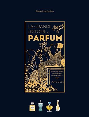La Grande Histoire du parfum par Elisabeth de Feydeau