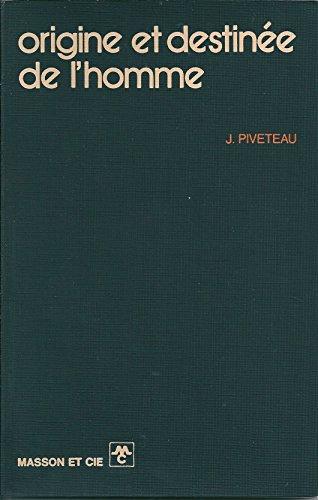 Origine et destinée de l'homme. par Piveteau Jean