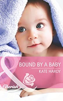 Bound by a Baby (Mills & Boon Cherish) by [Hardy, Kate]