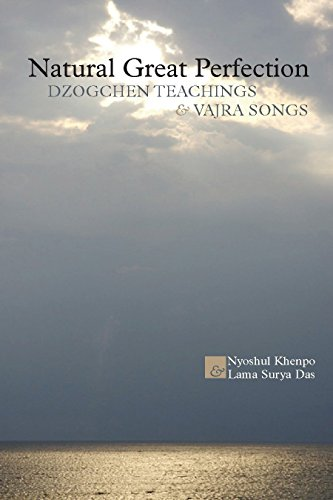 Natural Great Perfection: Dzogchen Teachings and Vajra Songs