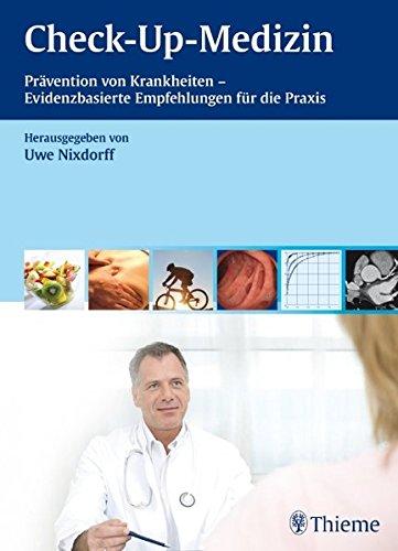 Check-Up-Medizin: Prävention von Krankheiten - Evidenzbasierte Empfehlungen für die Praxis