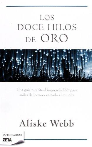 Los Doce Hilos de Oro (Zeta Espiritualidad) por Aliske Webb