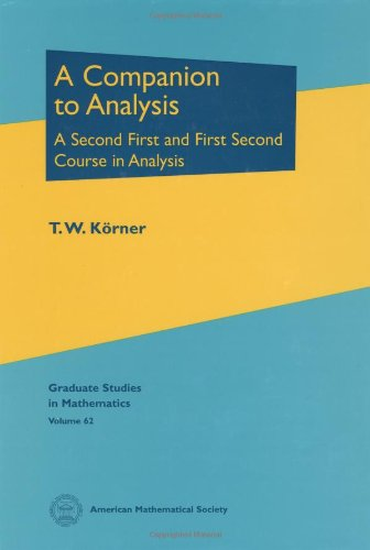 A Companion to Analysis: A Second First and First Second Course in Analysis (Graduate Studies in Mathematics)