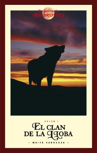 El Clan de La Lloba (Edición Bolsillo) (LA GUERRA DE LES BRUIXES) por Maite Carranza Gil-Dolz