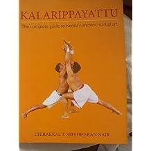 Kalarippayattu: The Complete Guide To Keralas