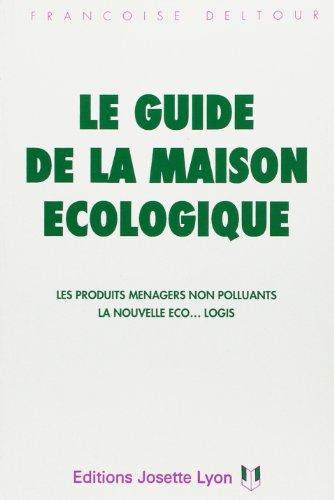 Le guide de la maison écologique