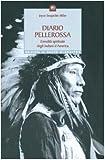 Diario pellerossa. L'eredità spirituale degli indiani d'America