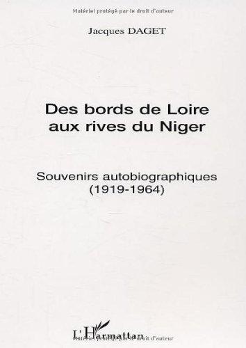 Des bords de Loire aux rives du Niger : Souvenirs autobiographiques (1919-1964)