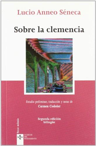 Sobre la clemencia (Clásicos - Clásicos Del Pensamiento) por Lucio Anneo Séneca
