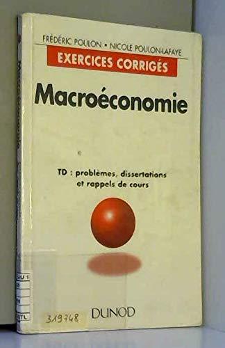 MACROECONOMIE. TD : problèmes, dissertations et rappels de cours