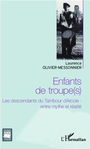 Lire Enfants de troupe(s): Les descendants du Tambour d'Arcole : entre mythe et réalité pdf