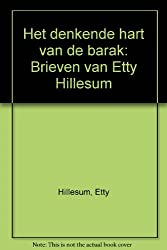 Het denkende hart van de barak: Brieven van Etty Hillesum (Dutch Edition)