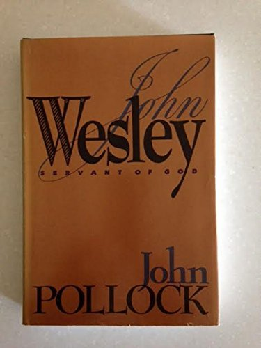 John Wesley: Servant of God by John Pollock (1989-11-02)