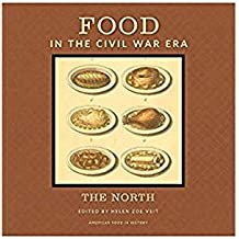 Food in the Civil War Era: The North (American Food in History) (English Edition)