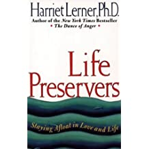 Life Preservers: Staying Afloat in Love and Life by Harriet G., Ph.D. Lerner (1996-07-08)