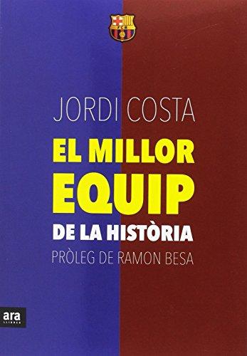 El millor equip de la història por Jordi Costa i Garcia