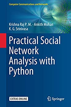 Practical Social Network Analysis with Python (Computer Communications and Networks) by [Raj P.M., Krishna, Mohan, Ankith, Srinivasa, K.G.]