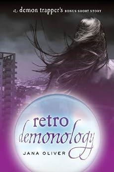 Retro Demonology: A Demon Trappers Bonus Short Story par [Oliver, Jana]