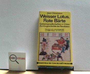 Preisvergleich Produktbild Weißer Lotus, Rote Bärte. Geheimgesellschaften in China. Zur Vorgeschichte der Revolution.